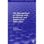 The Management of Children with Emotional and Behavioural Difficulties by Varma (dec'd); Ved P., 9781138928985