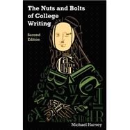The Nuts and Bolts of College Writing by Harvey, Michael, 9781603848985