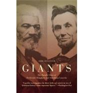 Giants : The Parallel Lives of Frederick Douglass and Abraham Lincoln by Stauffer, John, 9780446698986