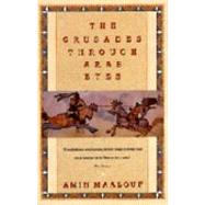 The Crusades Through Arab Eyes by MAALOUF, AMIN, 9780805208986