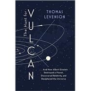 The Hunt for Vulcan by Levenson, Thomas, 9780812998986