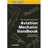 Aviation Mechanic Handbook The Aviation Standard by Crane, Dale, 9781560278986