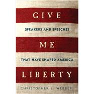 Give Me Liberty by Webber, Christopher L., 9781605988986
