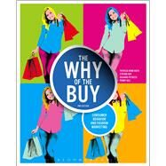 The Why of the Buy Consumer Behavior and Fashion Marketing by Mink Rath, Patricia; Bay, Stefani; Petrizzi, Richard; Gill, Penny, 9781609018986