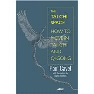 The Tai Chi Space by Cavel, Paul; Manham, Sophie, 9781904658986
