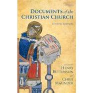 Documents of the Christian Church by Bettenson, Henry; Maunder, Chris, 9780199568987