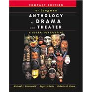 The Longman Anthology of Drama and Theater A Global Perspective, Compact Edition by Greenwald, Michael L.; Schultz, Roger; Pomo, Roberto Dario, 9780321088987