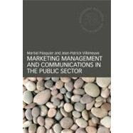 Marketing Management and Communications in the Public Sector by Pasquier; Martial, 9780415448987