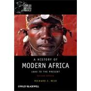 A History of Modern Africa 1800 to the Present by Reid, Richard J., 9780470658987