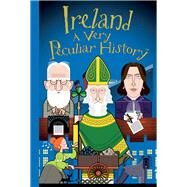Ireland: A Very Peculiar History by Pipe, Jim, 9781905638987