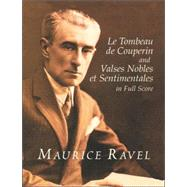 Le Tombeau de Couperin and Valses Nobles et Sentimentales in Full Score by Ravel, Maurice, 9780486418988
