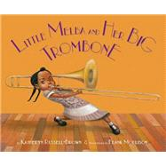 Little Melba and Her Big Trombone by Russell-Brown, Katheryn; Morrison, Frank, 9781600608988