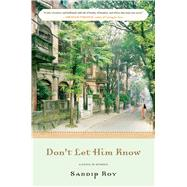 Don't Let Him Know by Roy, Sandip, 9781620408988