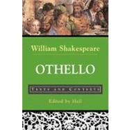 Othello Texts and Contexts by Shakespeare, William; Hall, Kim, 9780312398989