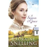 A Season of Grace by Snelling, Lauraine, 9780764218989