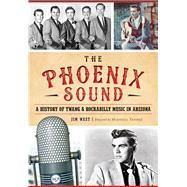 The Phoenix Sound by West, Jim; Trimble, Marshall, 9781467118989