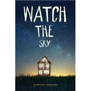 Watch the Sky by Hubbard, Kirsten, 9781484708989