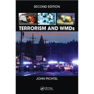 Terrorism and WMDs: Awareness and Response, Second Edition by Pichtel; John, 9781498738989