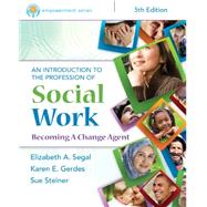 Empowerment Series: An Introduction to the Profession of Social Work by Segal, Elizabeth A.; Gerdes, Karen E.; Steiner, Sue, 9781305258990