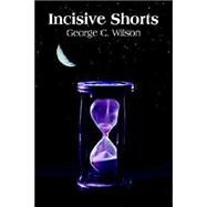 Incisive Shorts by Wilson, George C., 9781418428990