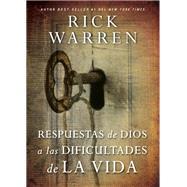 Respuestas de Dios a las dificultades de la vida/ God's Answers to the Difficulties of Life by Warren, Rick, 9781418598990