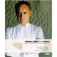 Ferran Adria and Elbulli: The Art, the Philosophy, the Gastronomy by Jouary, Jean-Paul; Adria, Ferran; Guillamet, Francesc, 9781468308990