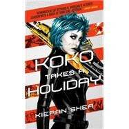 Koko Takes a Holiday by SHEA, KIERAN, 9781783298990