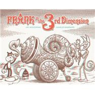 Frank in the 3rd Dimension by Woodring, Jim; Barnard, Charles, 9781606998991