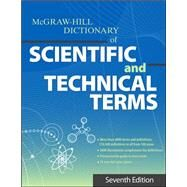 The McGraw-Hill Dictionary of Scientific and Technical Terms, Seventh Edition by McGraw-Hill Education, 9780071608992