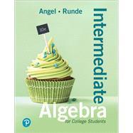 Intermediate Algebra For College Students by Angel, Allen R.; Runde, Dennis, 9780134758992