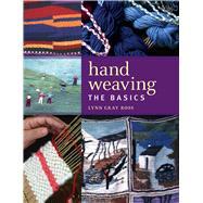 Hand Weaving The Basics by Gray Ross, Lynn, 9781408128992