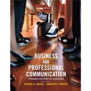 Business & Professional Communication Principles and Skills for Leadership by Beebe, Steven A.; Mottet, Timothy P., 9780205028993