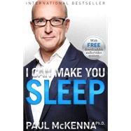 I Can Make You Sleep by McKenna, Paul, 9781401948993