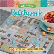 Lunch-hour Patchwork by Patchwork Place, 9781604688993