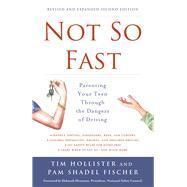 Not So Fast by Hollister, Tim; Fischer, Pam Shadel; Hersman, Deborah, 9781613738993