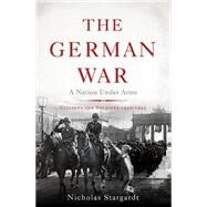 The German War by Stargardt, Nicholas, 9780465018994