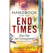 The Handbook for the End Times by Finto, Don; Engle, Lou, 9780800798994