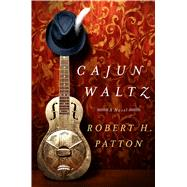 Cajun Waltz A Novel by Patton, Robert H., 9781250088994