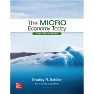 The Micro Economy Today with Connect by Schiller, Bradley; Gebhardt, Karen, 9781259618994