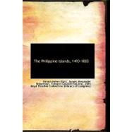 The Philippine Islands, 1493-1803 by Blair, Emma Helen, 9780559158995
