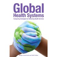 Global Health Systems: Comparing Strategies for Delivering Health Services by Lovett-Scott, Margie, 9781449618995