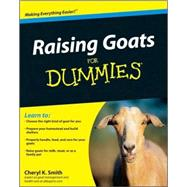 Raising Goats For Dummies by Smith, Cheryl K., 9780470568996