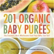 201 Organic Baby Purees by Gardner, Tamika L., 9781440528996