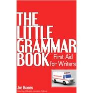 The Little Grammar Book; First Aid for Writers by Unknown, 9781933338996