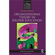 Organizational Theory in Higher Education by Manning; Kathleen, 9781138668997