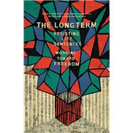 The Long Term by Kim, Alice; Meiners, Erica R.; Petty, Audrey; Petty, Jill; Richie, Beth E., 9781608468997