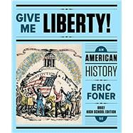 Give Me Liberty!: An American History (Brief High School Fifth Edition) (Vol. One-Volume) by Foner, Eric, 9780393638998