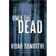 Only the Dead by Sundstol, Vidar; Nunnally, Tiina, 9780816698998