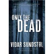 Only the Dead by Sundstol, Vidar; Nunnally, Tiina, 9780816698998