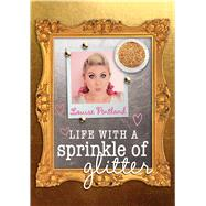 Life With a Sprinkle of Glitter by Pentland, Louise, 9781501128998
